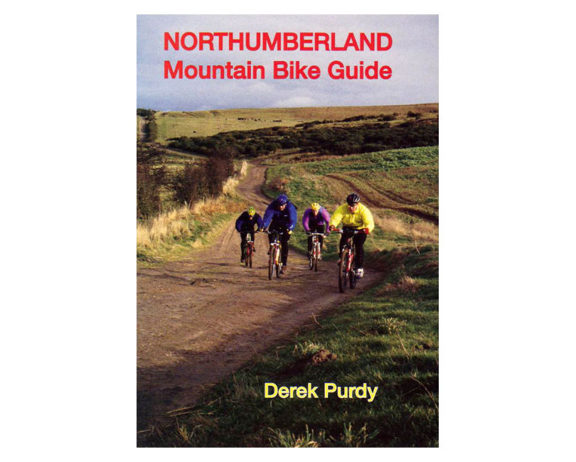 Northumberland Mountain Bike Guide - Derek Purdy